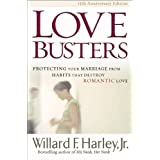 Love Busters: Protecting Your Marriage from Habits That Destroy Romantic Love