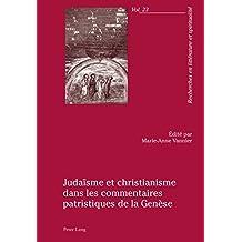 Judaïsme et christianisme dans les commentaires patristiques de la Genèse (Recherches en littérature et spiritualité t. 23) (French Edition)