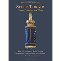 Sefer Torah: Divine Protection and Unity: The Halachos of Sefer Torah. An authoritative guide to all matters regarding a Torah Scroll.