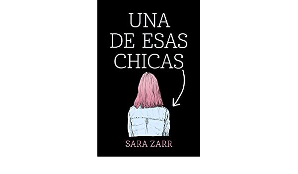 Amazon.com: Una de esas chicas (Spanish Edition) eBook: Sara Zarr: Kindle Store