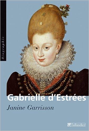 Livre gratuits en ligne Gabrielle d'Estrées : Aux marches du palais pdf ebook