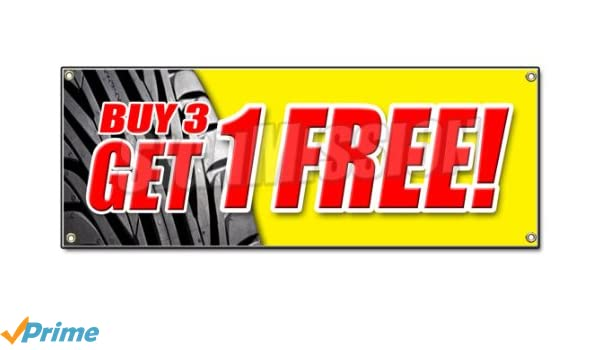 Buy 3 Get 1 Free Tires >> Buy 3 Tires Get 1 Free Banner Sign Save Huge Sale 25 Discount Mounting Tire