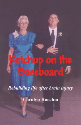 Ketchup on the Baseboard: Rebuilding Life After Brain Injury ebook