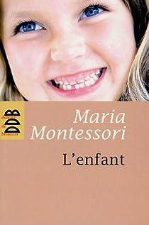 L'enfant par Montessori