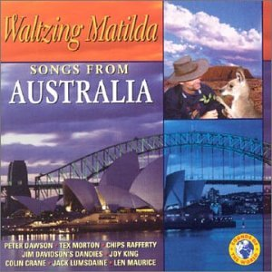 Waltzing Matilda: Songs From Australia