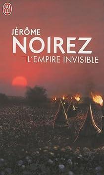 L'empire invisible par Noirez