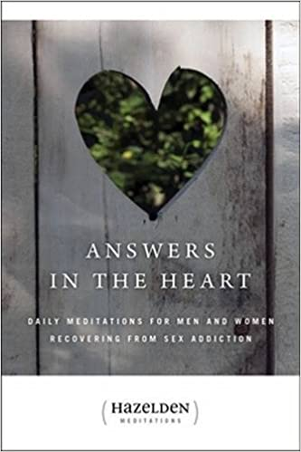 Answers in the Heart Daily Meditations for men and women recovery from sex addiction