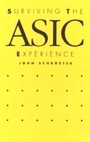 Surviving the Asic Experience by Prentice Hall