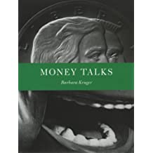 Barbara Kruger: Money Talks