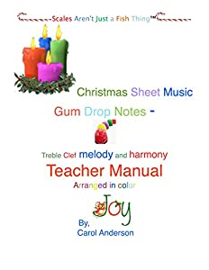 Christmas Carol Teacher Sheet Music: Gum Drop Notes - color-coded -Scales Aren't Just a Fish Thing (Christmas Carol Gum Drop Notes Book 1)