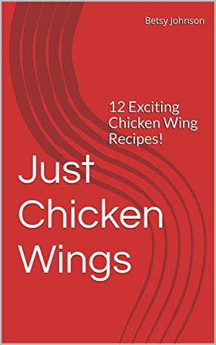just-chicken-wings-12-exciting-chicken-wing-recipes-superbowl-tailgate-pot-luck-recipes