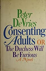 Consenting Adults Or the Duchess Will Be Furious