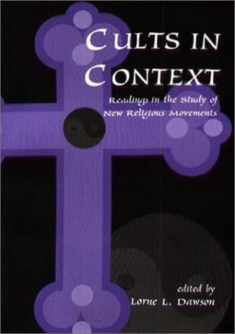Cults in Context: Readings in the Study of New Religious Movements ebook