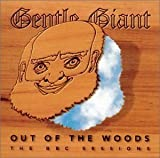 Out of the Woods: The BBC Sessions by Gentle Giant (2001-12-05)