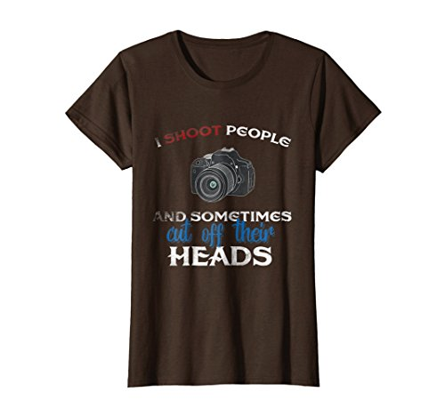 - Womens I Shoot People And Sometimes Cut Off Their Heads T-shirt Tee Large Brown