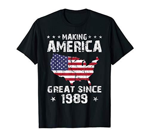 Fun 30th Birthday Gift Making America Great Since 1989 Shirt