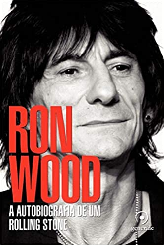 Ron Wood. A Autobiografia De Um Rolling Stone Em Portuguese ...