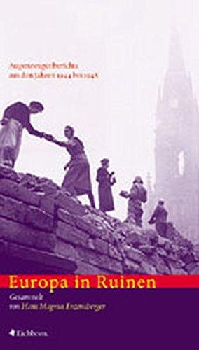 Europa in Ruinen. . Augenzeugenberichte aus den Jahren 1944 bis 1948. Die Andere Bibliothek - Erfolgsausgabe