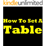 How To Set A Table: Easy Table Setting Report. Learn How To Set The Table For A Family Dinner And Other Occasions, Different Types Of Table Settings, The ... Tips And Some Great Table Setting Ideas!