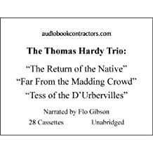 "The Thomas Hardy Trio: The Return of the Native, ""Far from the Madding Crowd"" and ""Tess of Teh D'urbervilles"""