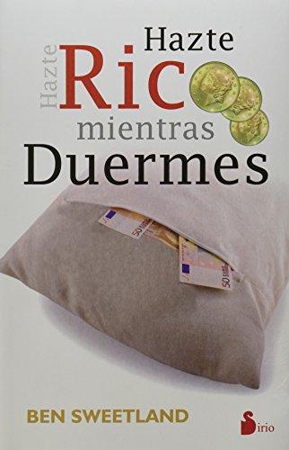 Hazte rico mientras duermes (Spanish Edition)