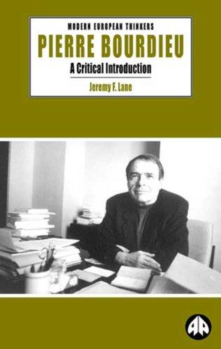 Pierre Bourdieu: A Critical Introduction (Modern European Thinkers)
