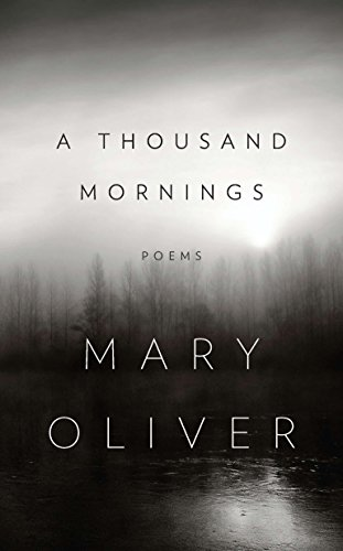 Book cover from A Thousand Mornings by Mary Oliver