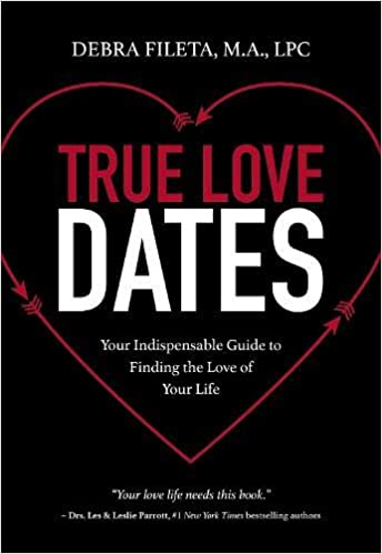 ca08c9e3b89d00 True Love Dates  Your Indispensable Guide to Finding the Love of your Life   Debra K. Fileta  0025986352059  Amazon.com  Books
