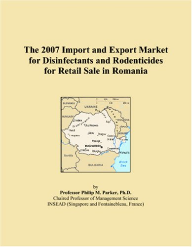 Download The 2007 Import and Export Market for Disinfectants and Rodenticides for Retail Sale in Romania pdf