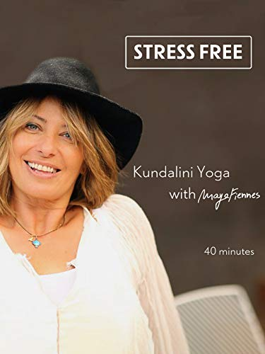 (Stress Free - Kundalini Yoga with Maya Fiennes - 40 minutes)
