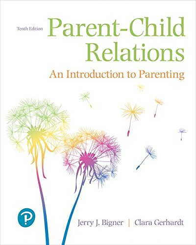 Parent-Child Relations: An Introduction to Parenting (10th Edition) by Pearson