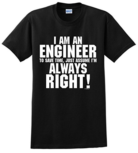 Engineer Always Assume Right T Shirt
