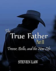 The True Father: Part II (Trevor Bella and the New Life)