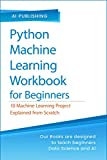 Python Machine Learning Workbook for Beginners: 10