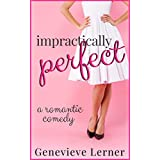 Impractically Perfect: A Romantic Comedy