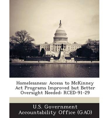 Homelessness: Access to McKinney ACT Programs Improved But Better Oversight Needed: Rced-91-29 (Paperback) - Common PDF