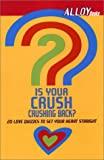 Is Your Crush Crushing Back?, Alloy, 0142300500