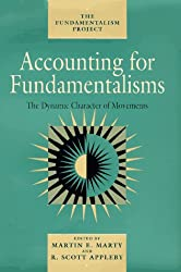 Accounting for Fundamentalisms: The Dynamic Character of Movements (The Fundamentalism Project)