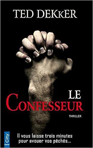 Le Confesseur - Dekker Ted