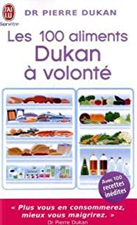 Les 100 aliments à volonté de la méthode Dukan par Pierre Dukan