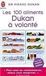 Les 100 aliments à volonté de la méthode Dukan par Dukan