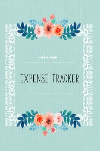 Expense Tracker: Finance Planner – Expense Tracker Bill Organizer Notebook/ Weekly Expense Tracker/ Personal Finance Journal Business Expense Organizer