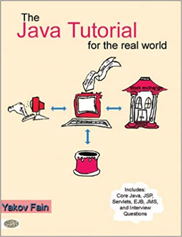 The Java Tutorial for the Real World: Yakov Fain