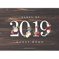 Class of 2019 Guest Book: Rustic Wood Decor Cover | Guest Book for Graduation Parties Class Of 2019 | Graduate Party…
