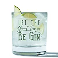 Let the Good Times Be Gin Glass - Funny Lowball Glasses Gifts Men Women - Unique...