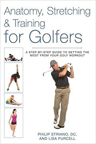 Anatomy, Stretching & Training for Golfers: A Step-by-Step Guide to ...