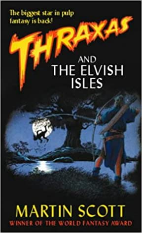 Thraxas And The Elvish Isles: The Thraxas Novels: Book Four