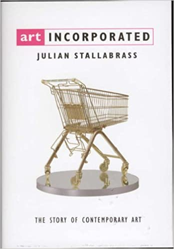 Art incorporated the story of contemporary art amazon art incorporated the story of contemporary art amazon julian stallabrass 9780192801654 books fandeluxe Choice Image