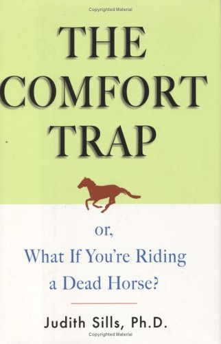 The Comfort Trap (or, What If You're Riding a Dead ()