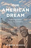 Our American Dream: Cultivating a Life of Success, Joy, and Purpose